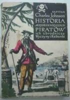 Historia najsłynniejszych piratów, ich zbrodnicze wyczyny i rabunki