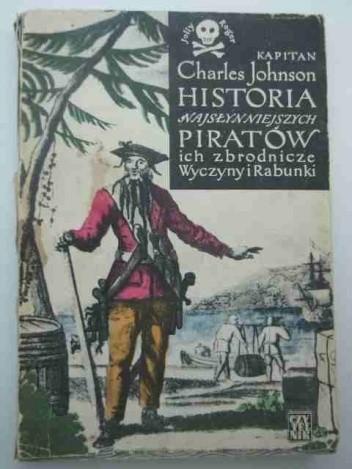 Okładka książki Historia najsłynniejszych piratów, ich zbrodnicze wyczyny i rabunki