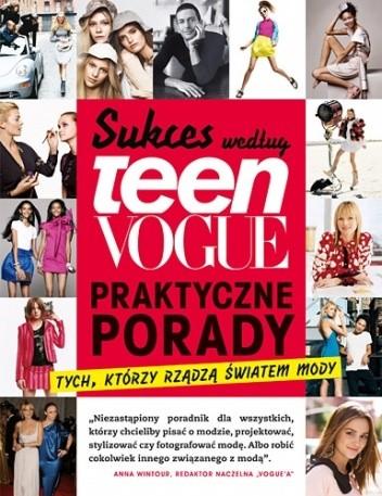 Okładka książki Sukces według Teen Vogue. Praktyczne porady tych, którzy rządzą światem mody