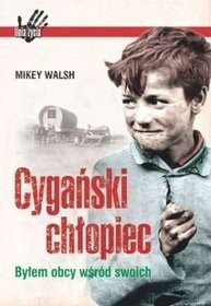Okładka książki Cygański chłopiec. Byłem obcy wśród swoich