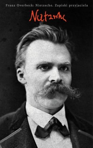 Okładka książki Nietzsche. Zapiski przyjaciela