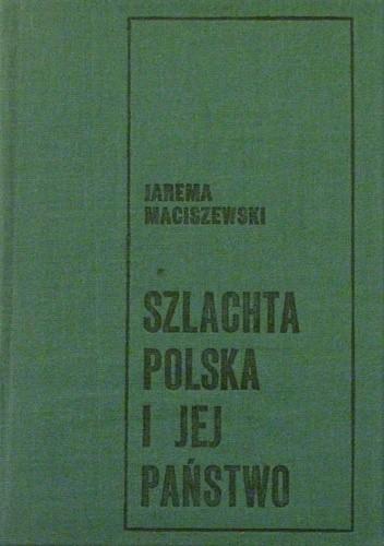Okładka książki Szlachta polska i jej państwo
