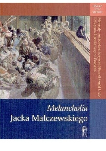 """Okładka książki """"Melancholia"""" Jacka Malczewskiego"""