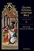 Okładka książki Ojcowie Kościoła komentują Biblię. Ewangelia według św. Marka