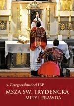 Okładka książki Msza święta trydencka. Mity i prawda