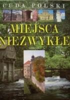 Cuda Polski. Miejsca niezwykłe