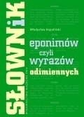 Okładka książki Słownik eponimów, czyli wyrazów odimiennych