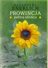 Prowincja pełna słońca - Katarzyna Enerlich