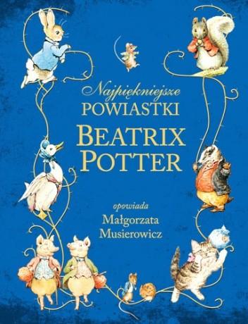 Okładka książki Najpiękniejsze powiastki Beatrix Potter