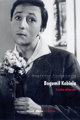 Okładka książki Bogumił Kobiela. Sztuka aktorska