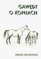 Gawędy o koniach