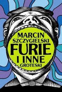 Okładka książki Furie i inne groteski