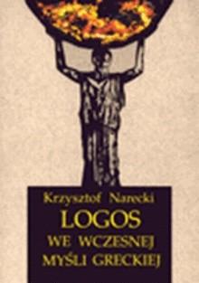 Okładka książki Logos we wczesnej myśli greckiej
