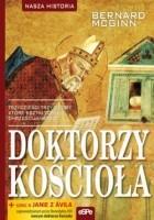 Doktorzy Kościoła. Trzydzieści trzy osoby, które kształtowały chrześcijaństwo