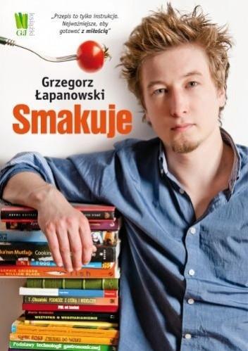 Okładka książki Grzegorz Łapanowski smakuje