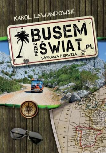 Okładka książki Busem przez świat. Wyprawa pierwsza