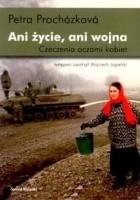 Ani życie, ani wojna. Czeczenia oczami kobiet