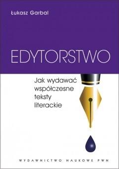 Okładka książki Edytorstwo. Jak wydawać współczesne teksty literackie
