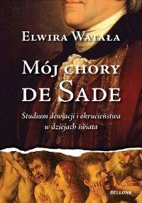 Okładka książki Mój chory De Sade
