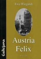 Austria Felix, czyli o micie Galicji w polskiej prozie współczesnej