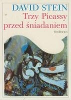 Okładka książki Trzy Picassy przed śniadaniem