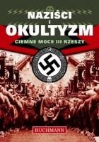 Naziści i Okultyzm. Ciemne moce III Rzeszy