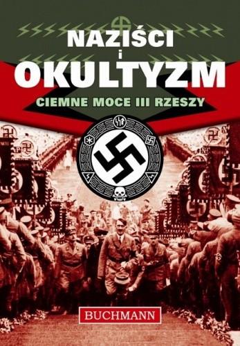 Okładka książki Naziści i Okultyzm. Ciemne moce III Rzeszy
