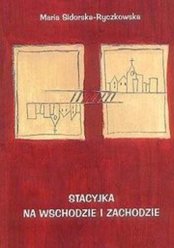 Okładka książki Stacyjka na wschodzie i zachodzie