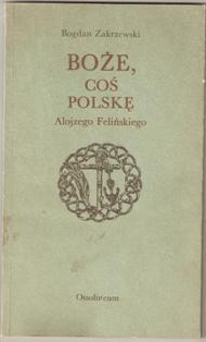 Okładka książki Boże, coś Polskę Alojzego Felińskiego