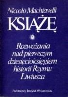 Książę. Rozważania nad pierwszym dziesięcioksięgiem historii Rzymu Liwiusza