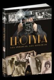 Okładka książki Erotyka. Lata dwudzieste, lata trzydzieste