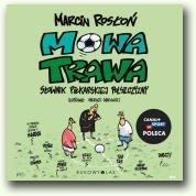 Okładka książki Mowa trawa: Słownik piłkarskiej polszczyzny
