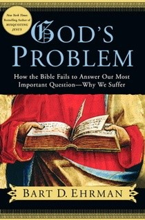 Okładka książki God's Problem: How the Bible Fails to Answer Our Most Important Question--Why We Suffer
