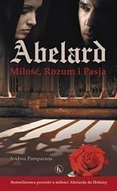 Okładka książki Abelard. Miłość, Rozum i Pasja