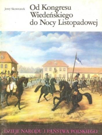 Okładka książki Od Kongresu Wiedeńskiego do Nocy Listopadowej