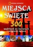 Miejsca święte. 500 wędrówek po kulturach i religiach świata