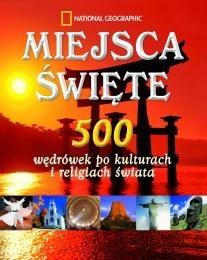 Okładka książki Miejsca święte. 500 wędrówek po kulturach i religiach świata