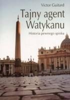 Tajny agent Watykanu. Historia pewnego spisku