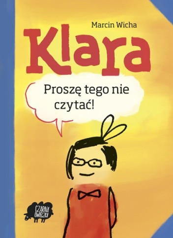 Okładka książki Klara. Proszę tego nie czytać