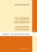 Filozofia szczęścia od Platona do Skinnera