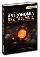 Okładka książki Astronomia bez tajemnic. Poznaj fascynujący świat planet i gwiazd