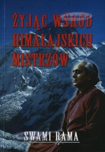 Okładka książki Żyjąc wśród himalajskich mistrzów