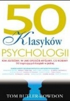 50 klasyków psychologii. Kim jesteśmy, w jaki sposób myślimy, co robimy. 50 inspirujących książek w jednej