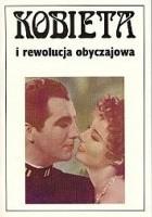 Kobieta i rewolucja obyczajowa. Społeczno-kulturowe aspekty seksualności. Wiek XIX i XX.