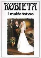 Kobieta i małżeństwo. Społeczno-kulturowe aspekty seksualności. Wiek XIX i XX.