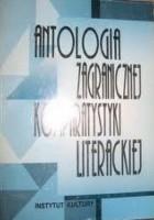 Antologia zagranicznej komparatystyki literackiej