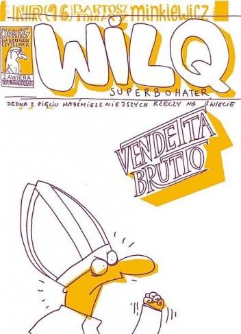 Okładka książki Wilq Superbohater: Vendetta Brutto