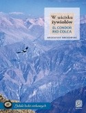 Okładka książki W uścisku żywiołów. El Condor Rio Colca