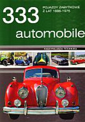 Okładka książki 333 automobile. Pojazdy zabytkowe z lat 1886-1975