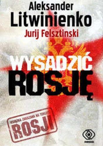 Okładka książki Wysadzić Rosję